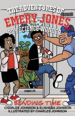 The Adventures of Emery Jones, Boy Science Wonder: Bending Time