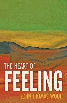 The Heart of Feeling