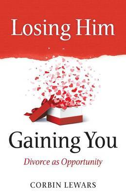 Losing Him, Gaining You: Divorce as Opportunity