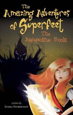 The Amazing Adventures of Superfeet: The Awesome Book