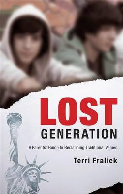 Lost Generation: A Parents' Guide to Reclaiming Traditional Values