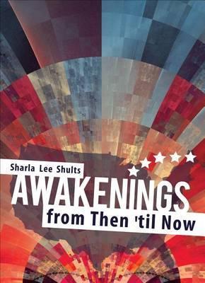 Awakenings from Then 'Til Now