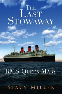 The Last Stowaway: RMS Queen Mary