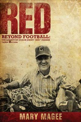 Red, Third Edition: Beyond Football: The Legacy of Coach Jimmy