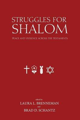 Struggles for Shalom: Peace and Violence Across the Testaments