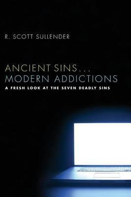 Ancient Sins ... Modern Addictions