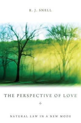 The Perspective of Love: Natural Law in a New Mode