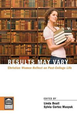 Results May Vary: Christian Women Reflect on Post-College Life