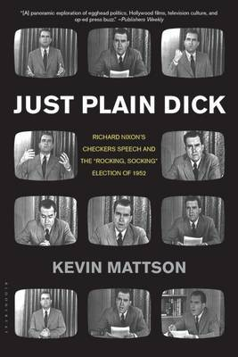 Just Plain Dick: Richard Nixon's Checkers Speech and the  Rocking, Socking  Election of 1952