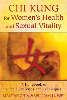 Chi Kung for Women's Health and Sexual Vitality: A Handbook of Simple Exercises and Techniques