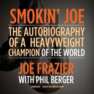 Smokin' Joe: The Autobiography of a Heavyweight Champion of the World