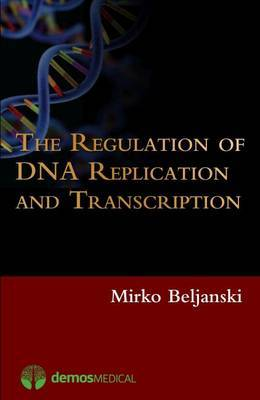 The Regulation of DNA Replication and Transcription