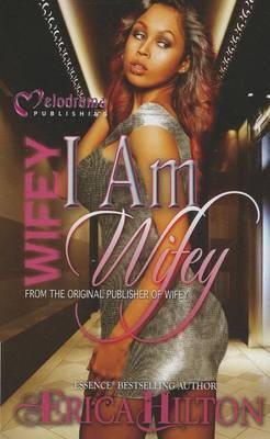 Wifey: I Am Wifey
