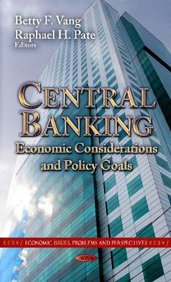 Central Banking: Economic Considerations & Policy Goals