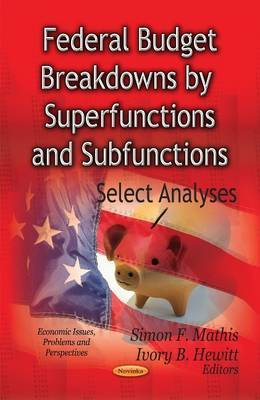 Federal Budget Breakdowns by Superfunctions & Subfunctions: Select Analyses