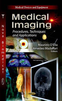 Medical Imaging: Procedures, Techniques & Applications