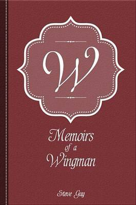 Memoirs of a Wingman