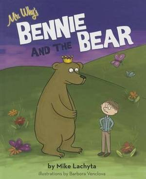 Mr. Why's Bennie and the Bear