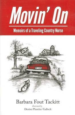 Movin' on: Memoirs of a Traveling Country Nurse