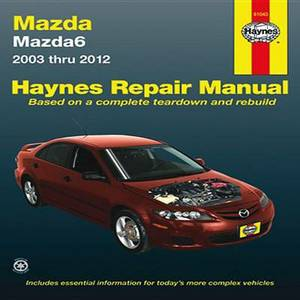 Mazda 6 Automotive Repair Manual: 2003-2012