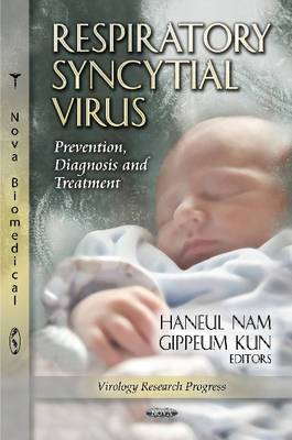 Respiratory Syncytial Virus: Prevention, Diagnosis & Treatment