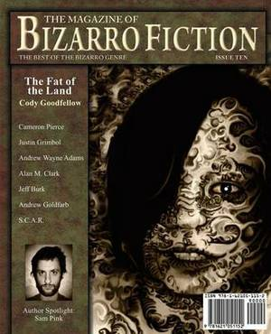 The Magazine of Bizarro Fiction (Issue Ten)