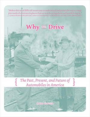 Why We Drive: The Past, Present and Future of Automobiles in America