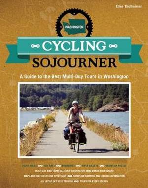 Cycling Sojourner: A Guide to the Best Multi-Day Bicycle Tours in Washington