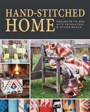 Handstitched Home: Projects to Sew for Cozy, Comfortable Living