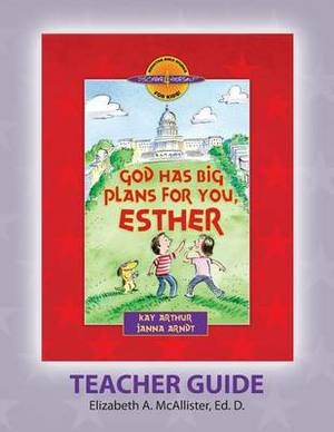 Discover 4 Yourself(r) Teacher Guide: God Has Big Plans for You, Esther
