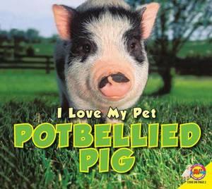 I Love My Pet Potbellied Pig