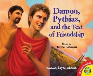 Damon, Pythias, and the Test of Friendship