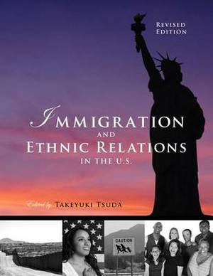 Immigration and Ethnic Relations in the U.S. (Revised Edition)