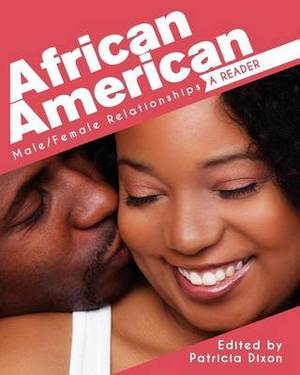 African American Male-Female Relationships: A Reader