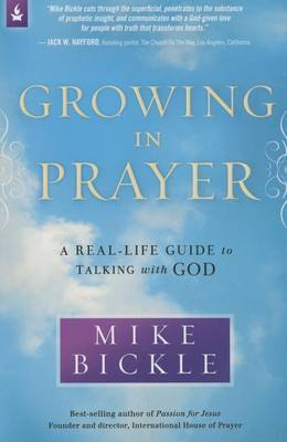Growing in Prayer: A Definitive Guide for Talking with God