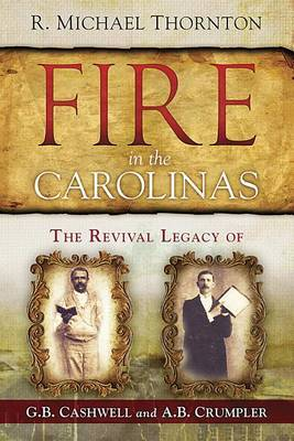 Fire in the Carolinas: The Revival Legacy of G. B. Cashwell and A. B. Crumpler