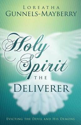 Holy Spirit, the Deliverer: Evicting the Devil and His Demons
