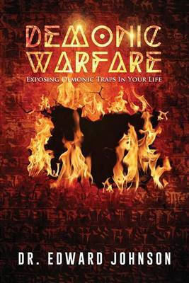 Demonic Warfare: Exposing Demonic Traps in Your Life