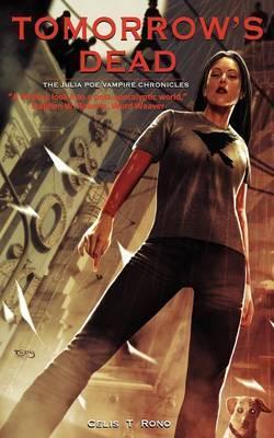 Tomorrow's Dead: The Julia Poe Vampire Chronicles