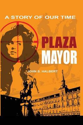 Plaza Mayor - A Story of Our Time