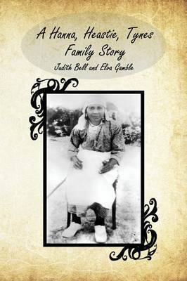 A Hanna, Heastie, Tynes Family Story