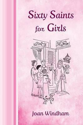 Sixty Saints for Girls