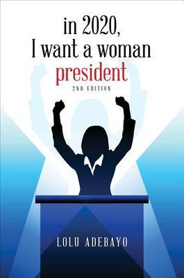 In 2020, I Want a Woman President