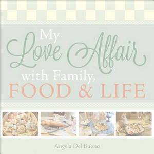 My Love Affair with Family, Food and Life