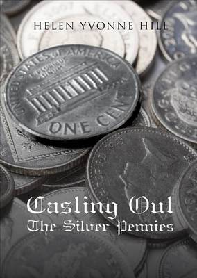 Casting Out the Silver Pennies