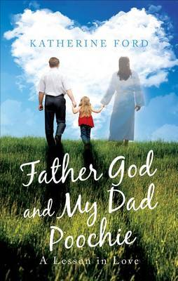 Father God and My Dad Poochie: A Lesson in Love