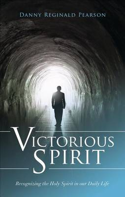 Victorious Spirit: Recognizing the Holy Spirit in Our Daily Life