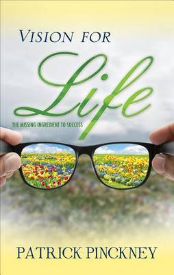 Vision for Life: The Missing Ingredient to Success