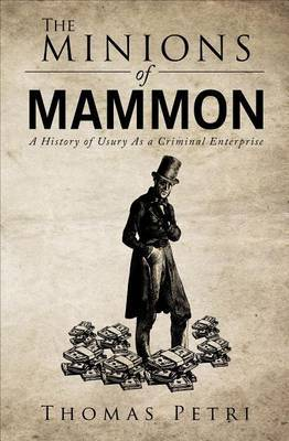 The Minions of Mammon: A History of Usury as a Criminal Enterprise