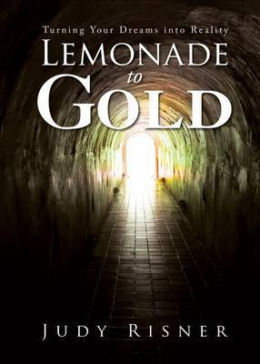 Lemonade to Gold: Turning Your Dreams Into Reality